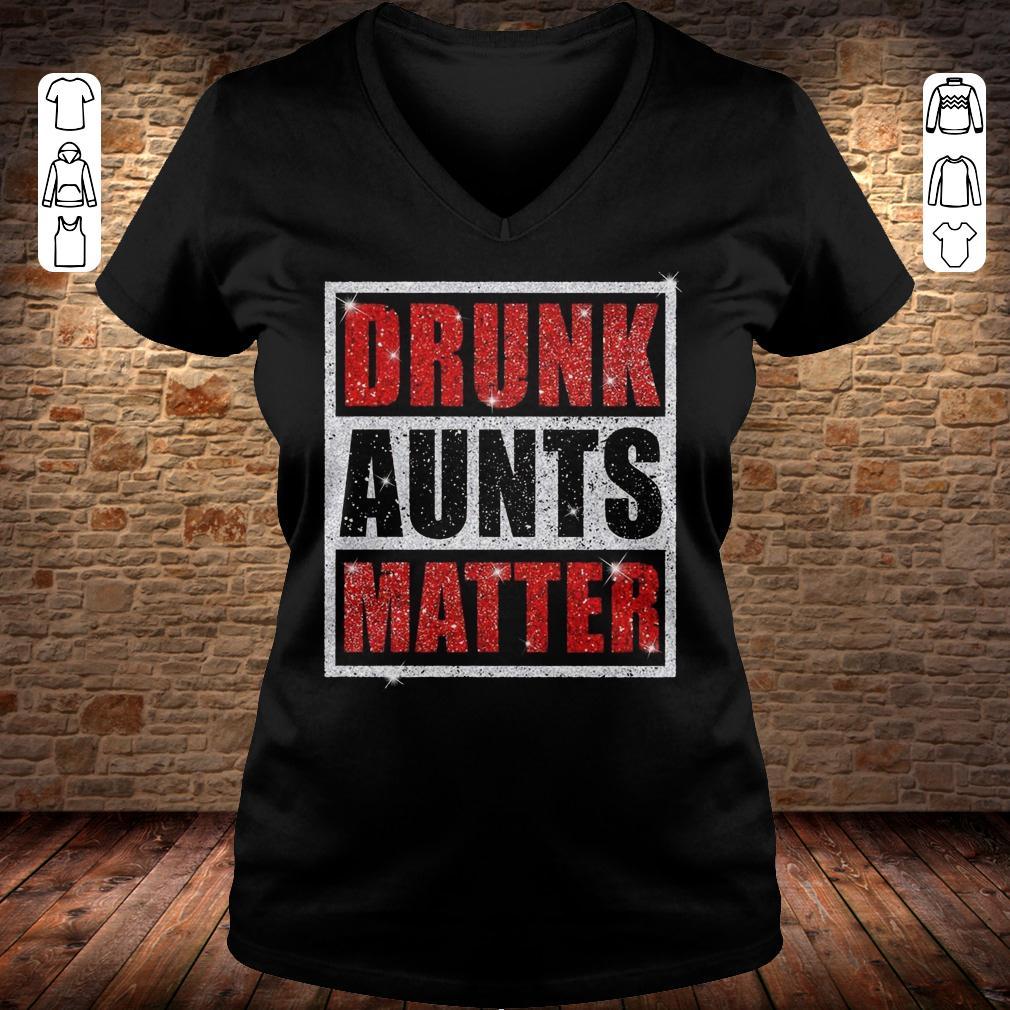 Drunk Aunts Matter Glitter shirt Ladies V-Neck