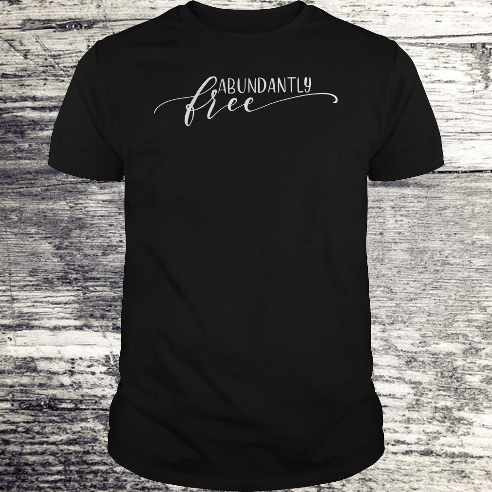 Ephesians free abundantly shirt Classic Guys / Unisex Tee