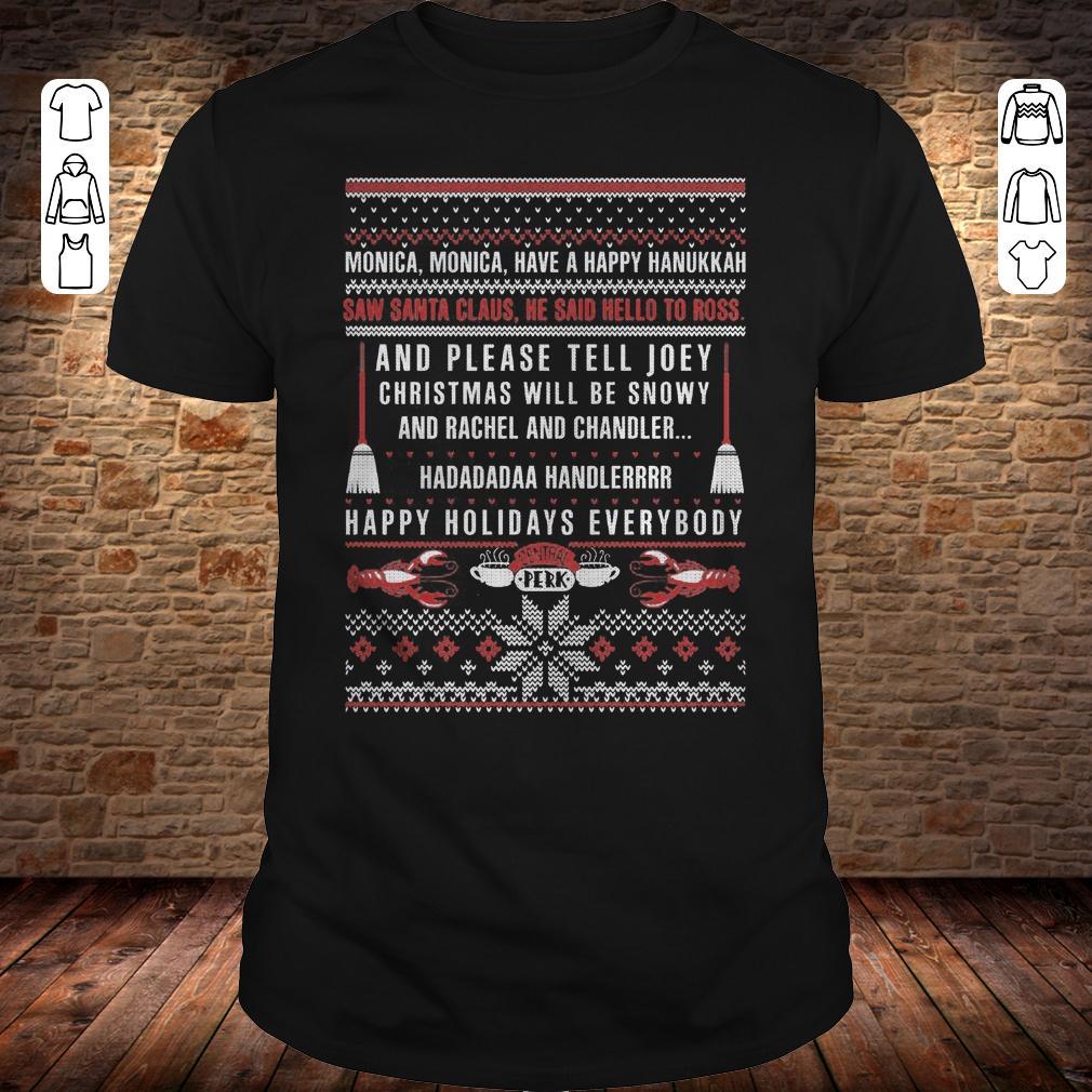 Friends Christmas Saw santa claus He said hello to ross sweater shirt