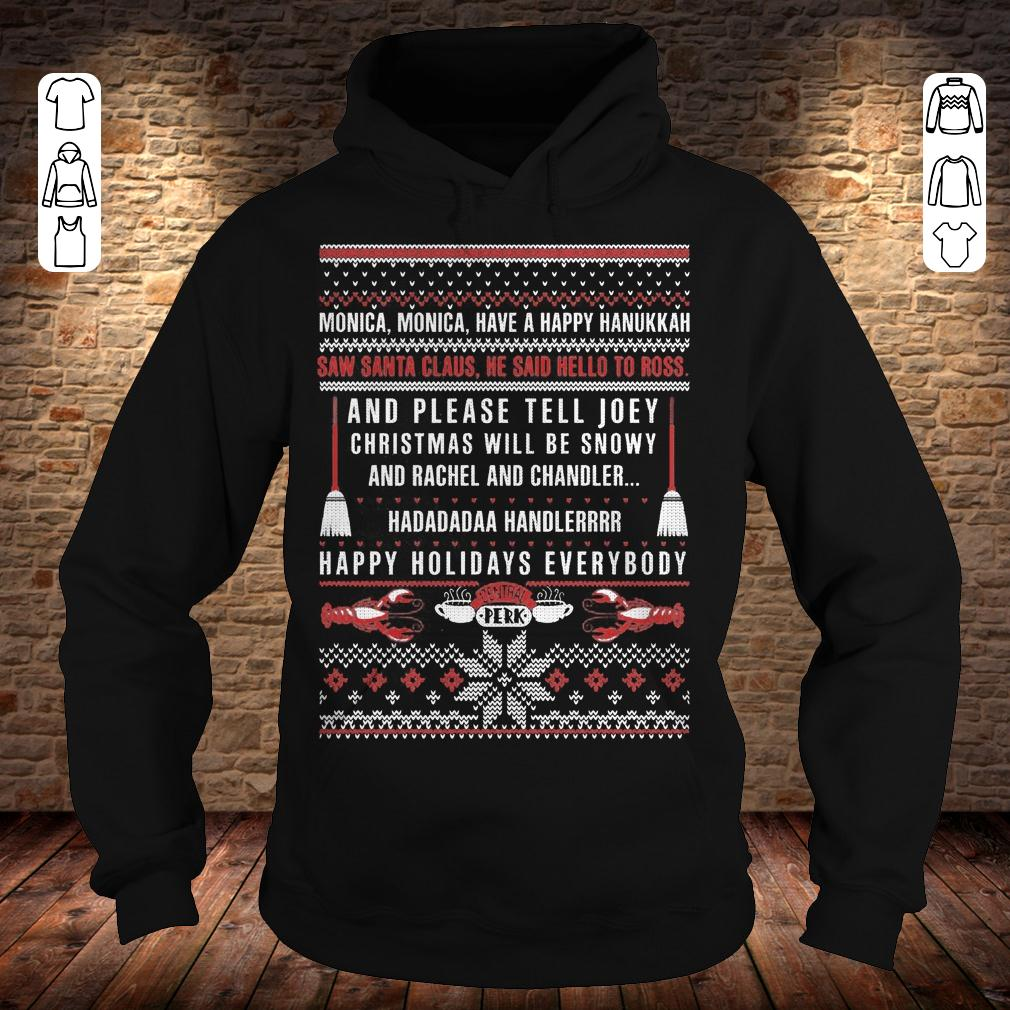 Friends Christmas Saw santa claus He said hello to ross sweater shirt Hoodie