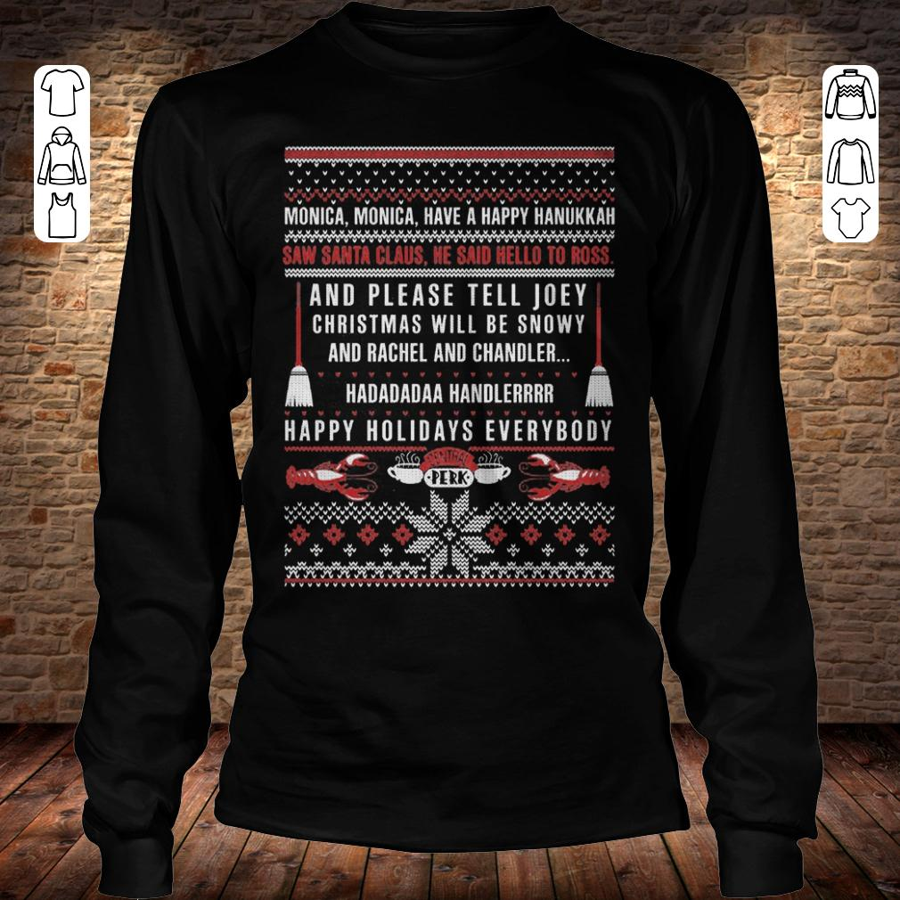 Friends Christmas Saw santa claus He said hello to ross sweater shirt Longsleeve Tee Unisex