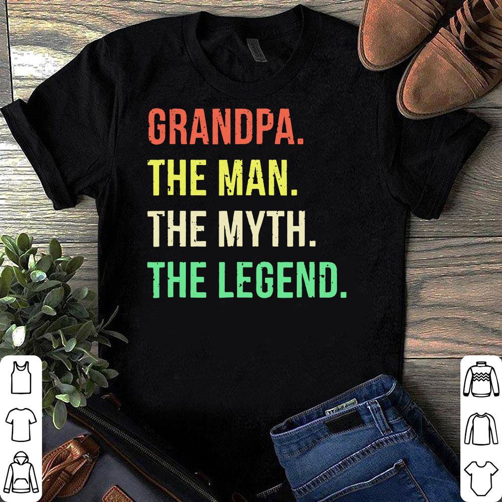 Grandpa The Man The Myth The Legend shirt