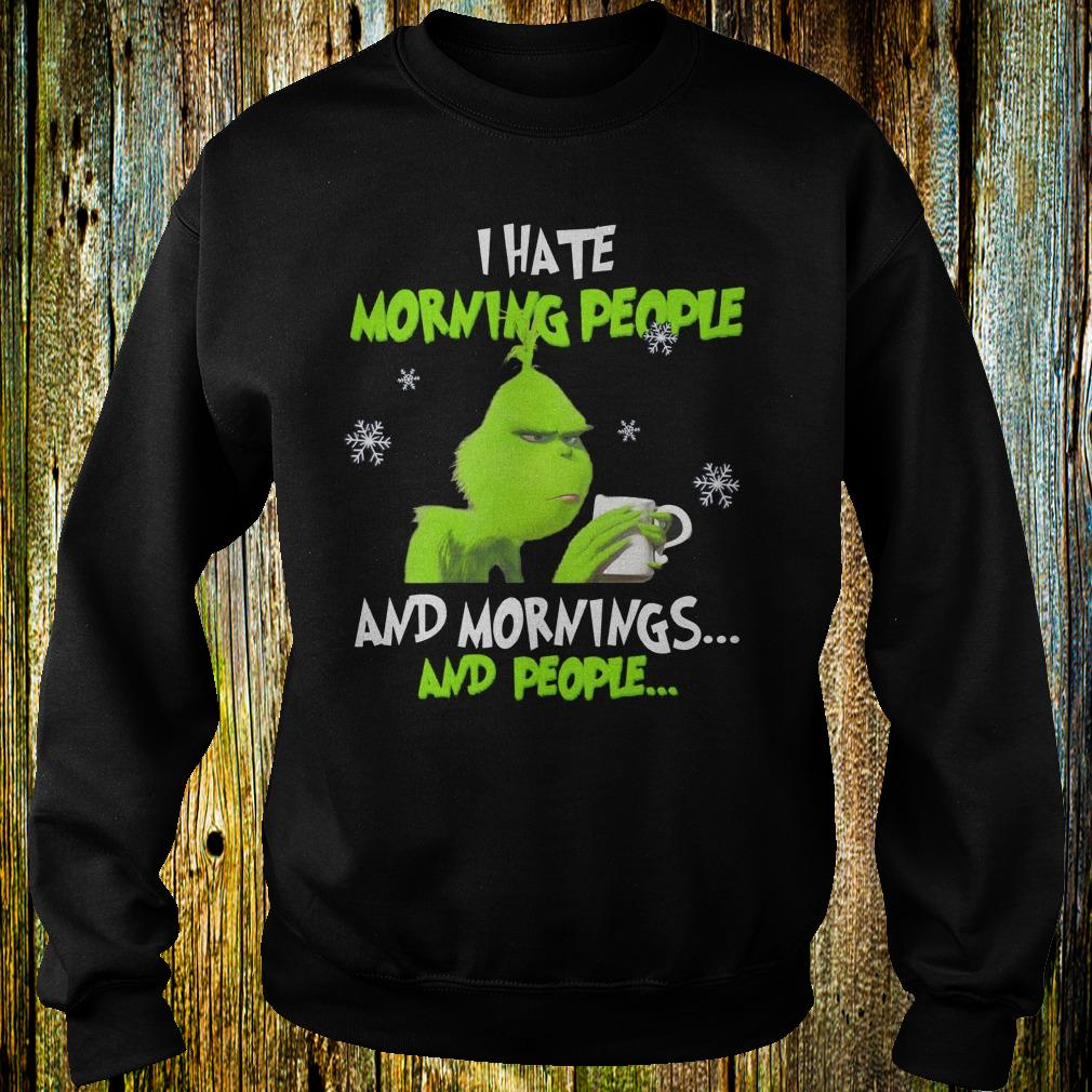 Grinch I hate morning people shirt