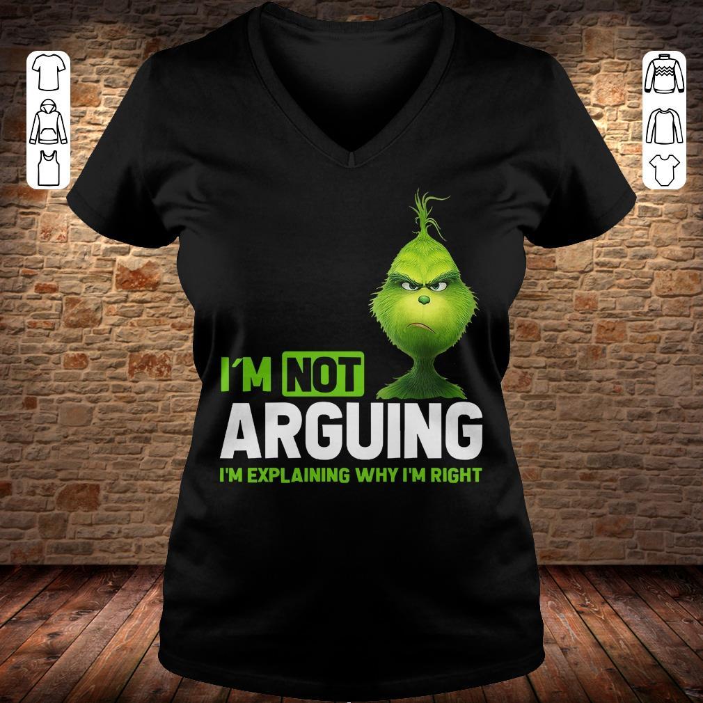 Grinch I'm not arguing i'm Explaining why I'm right shirt Ladies V-Neck