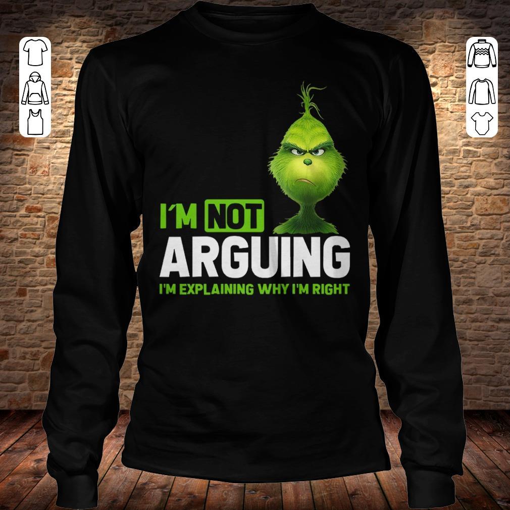 Grinch I'm not arguing i'm Explaining why I'm right shirt Longsleeve Tee Unisex