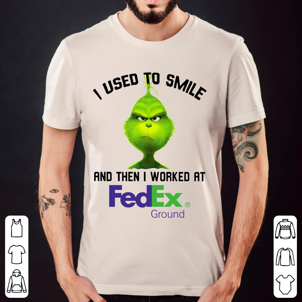 Grinch I used to smile and then I worked at Fedex Ground shirt