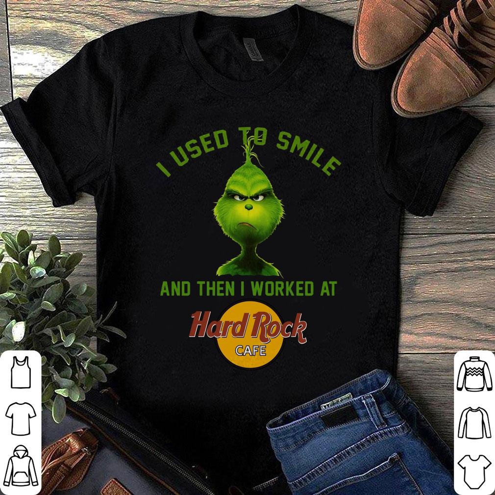 Grinch I used to smile and then i worked at Hard Rock cafe shirt