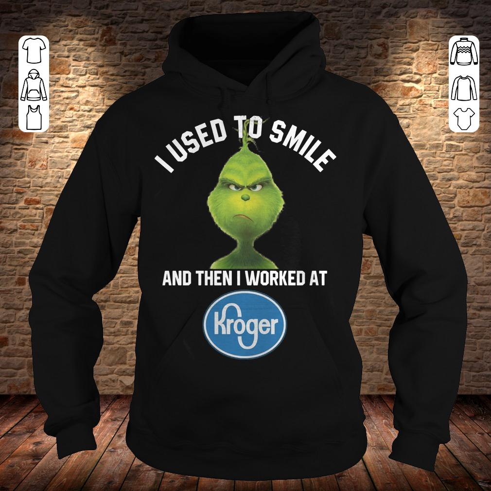 Grinch I used to smile and then i worked at Kroger shirt Hoodie