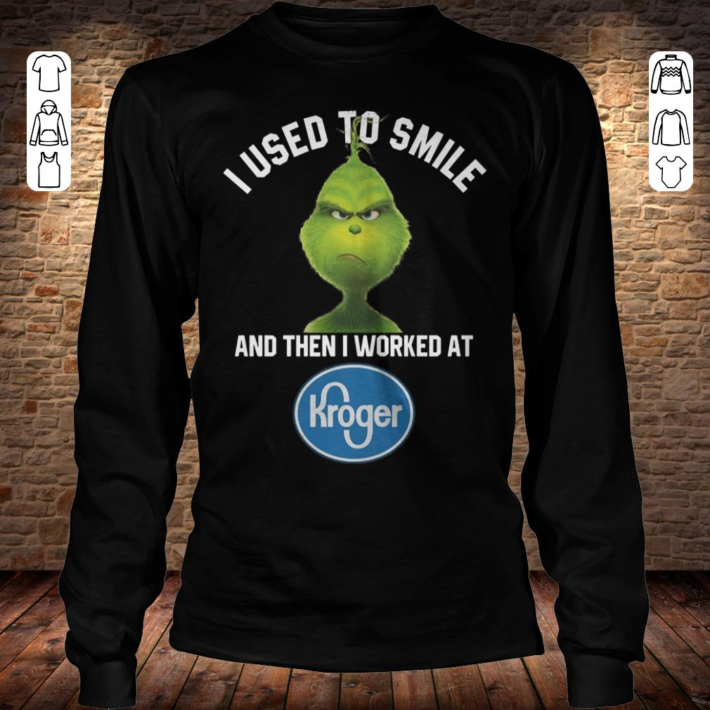 Grinch I used to smile and then i worked at Kroger shirt Longsleeve Tee Unisex