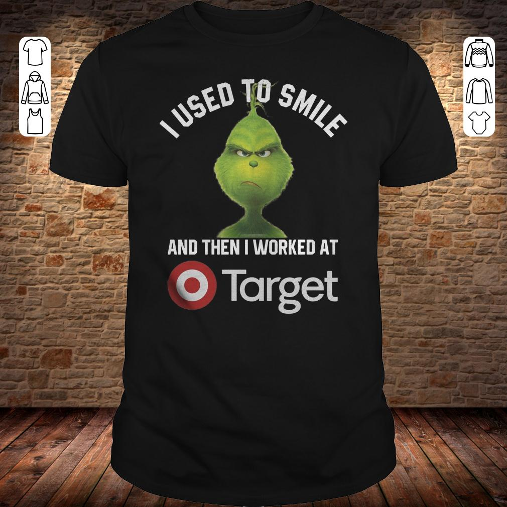 Grinch I used to smile and then i worked at Target shirt