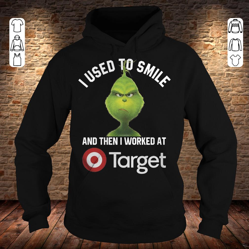 Grinch I used to smile and then i worked at Target shirt Hoodie