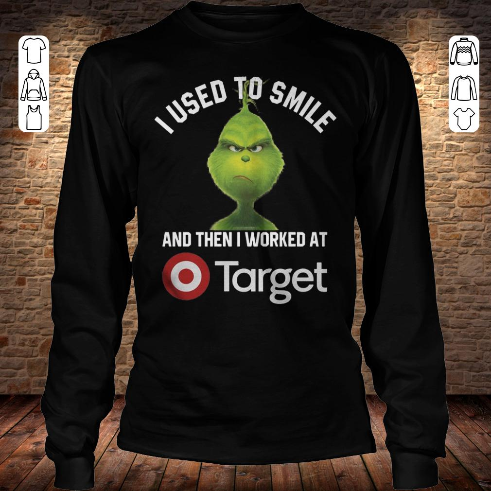 Grinch I used to smile and then i worked at Target shirt Longsleeve Tee Unisex
