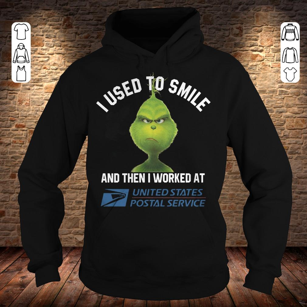 Grinch I used to smile and then i worked at United States Postal Service shirt Hoodie