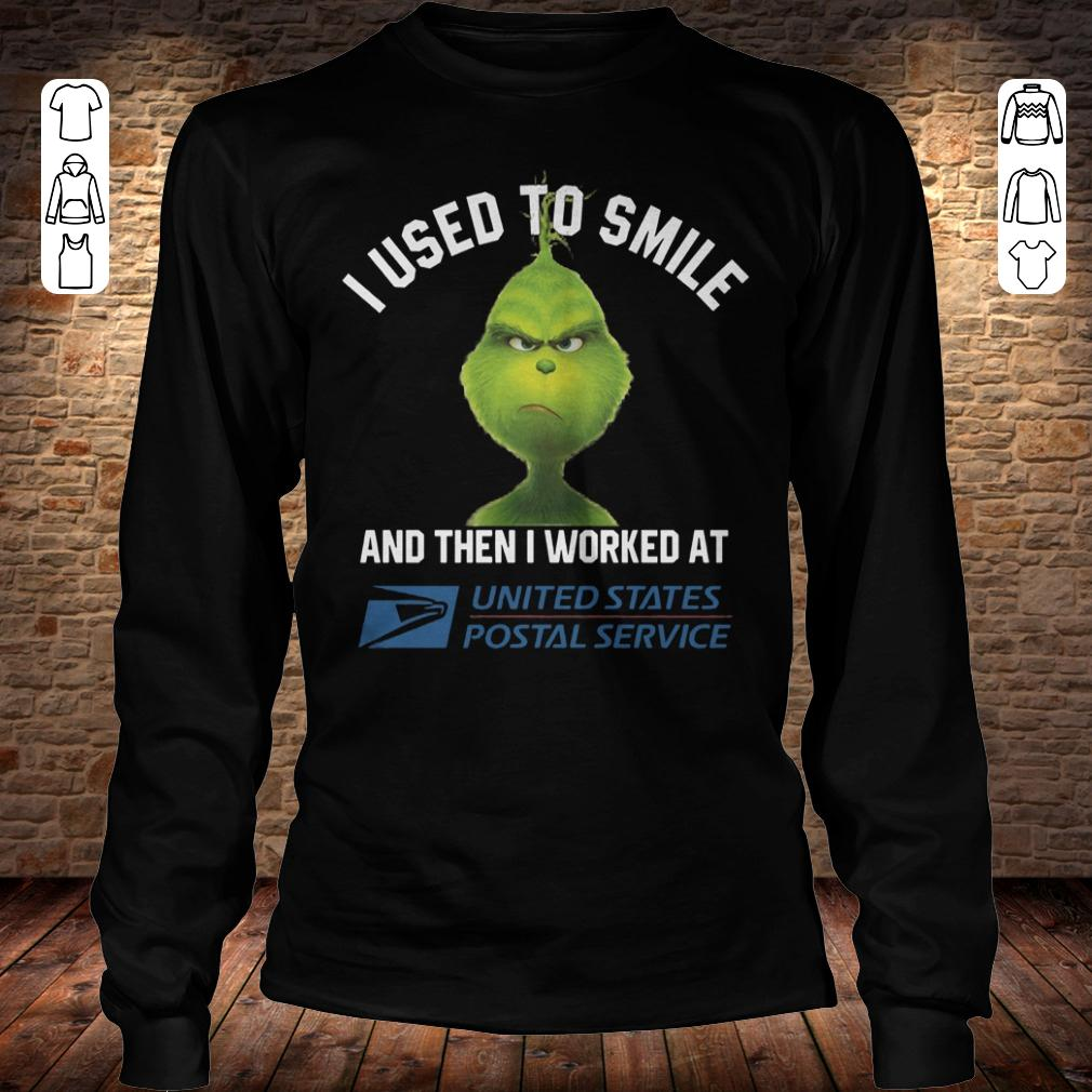 Grinch I used to smile and then i worked at United States Postal Service shirt Longsleeve Tee Unisex