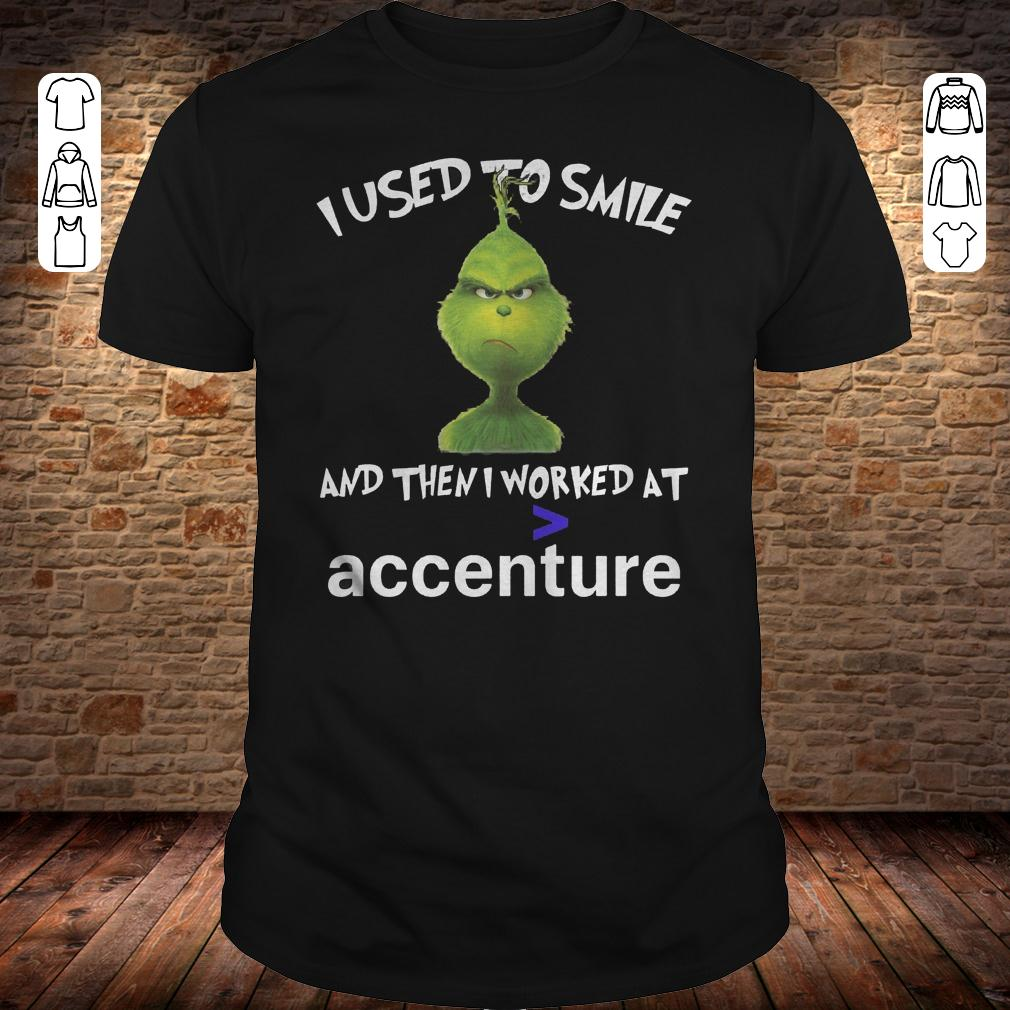 Grinch I used to smile and then i worked at accenture shirt