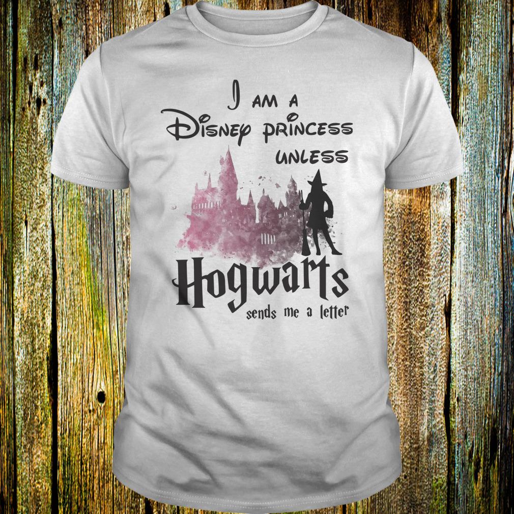 e1a2bfb8144 I am a disney princess unless Hogwarts sends me a letter shirt Classic Guys    Unisex