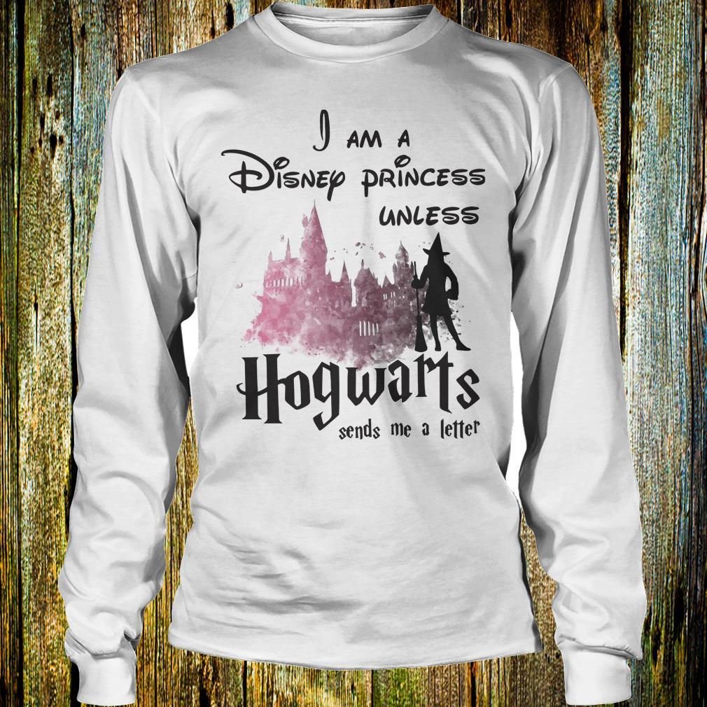 e694c0f22a1 I am a disney princess unless Hogwarts sends me a letter shirt Longsleeve  Tee Unisex