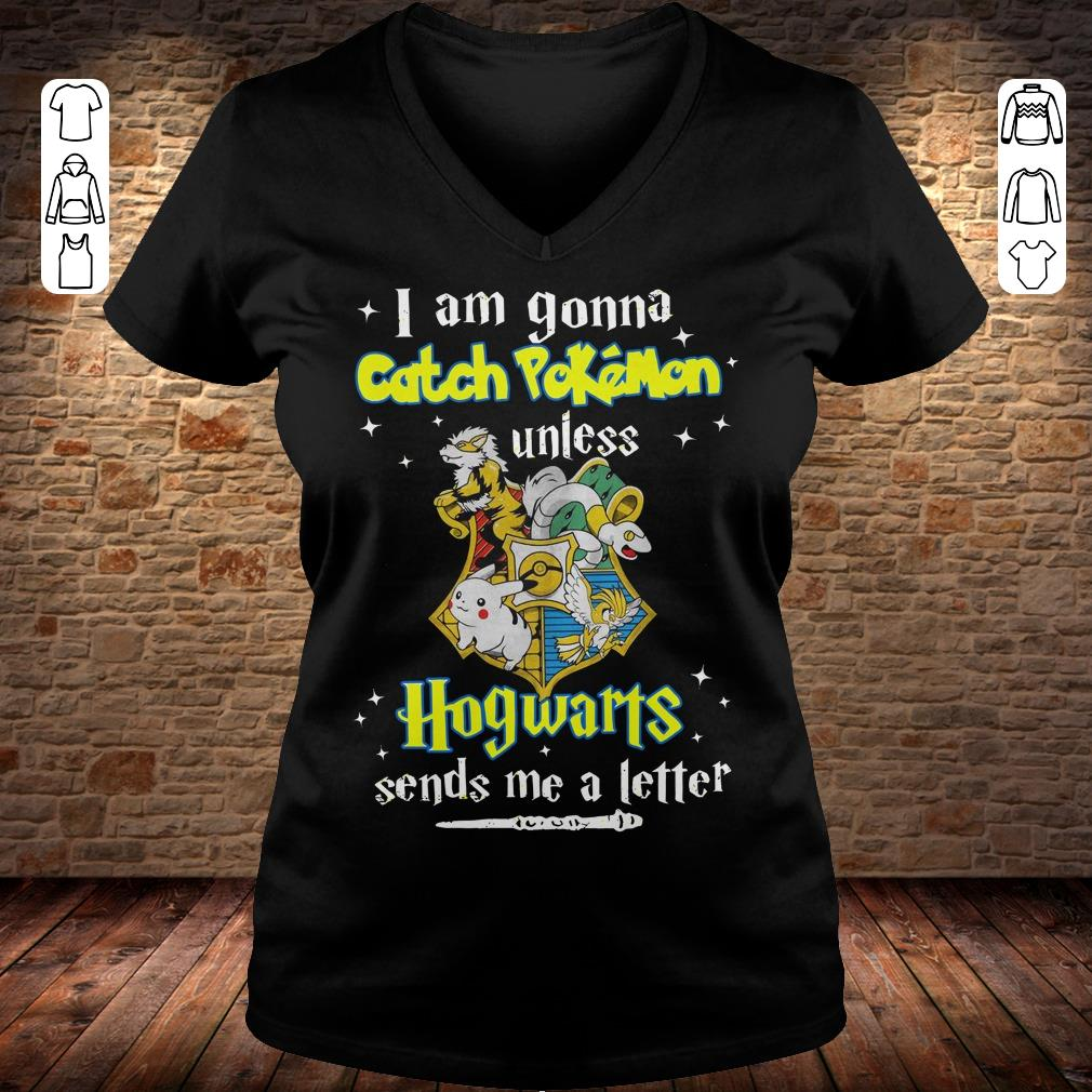 I am gonna catch Pokemon unless Hogwarts sends me a letter shirt Ladies V-Neck