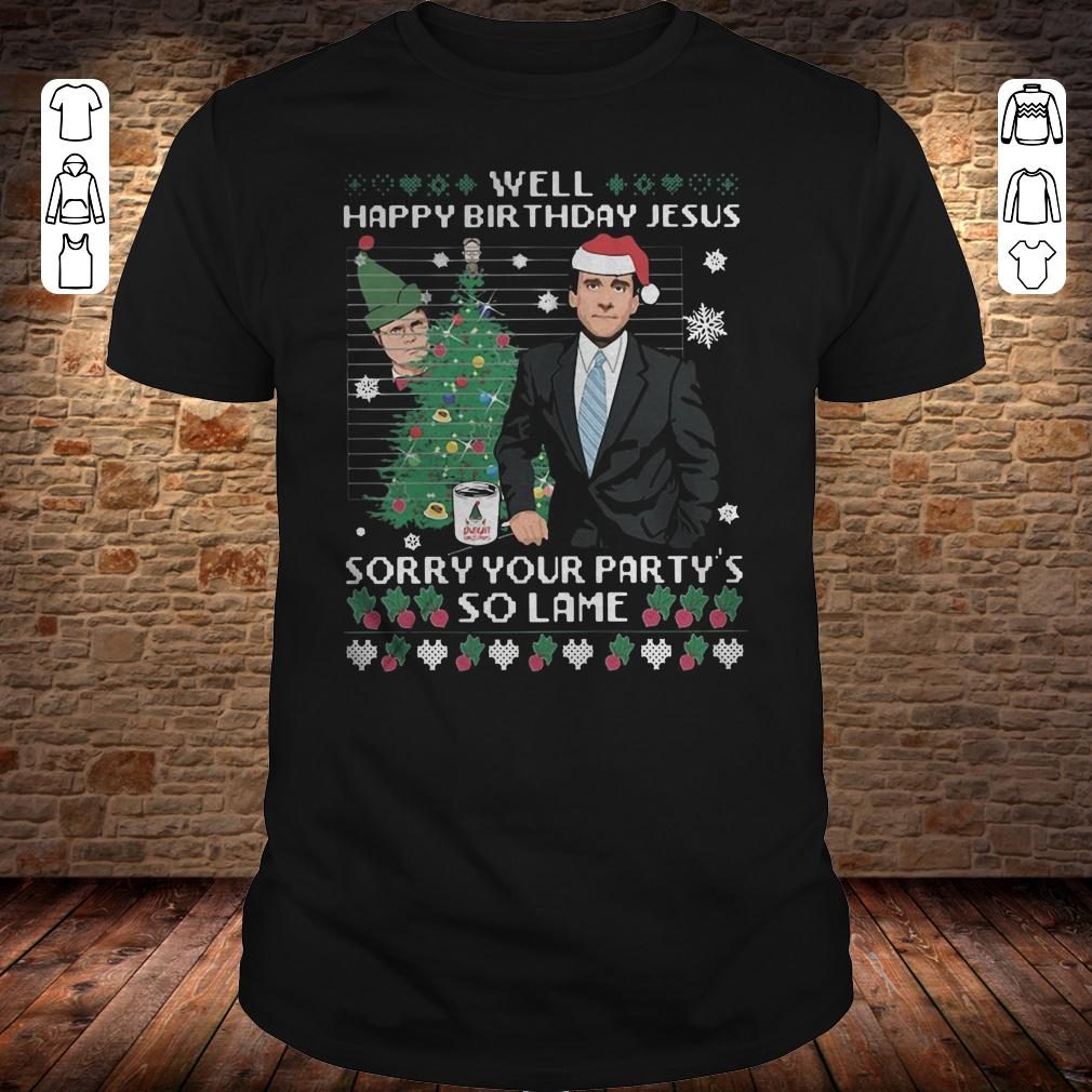 Michael Scott Well happy birthday jesus Sorry your party's so lame Classic Guys / Unisex Tee