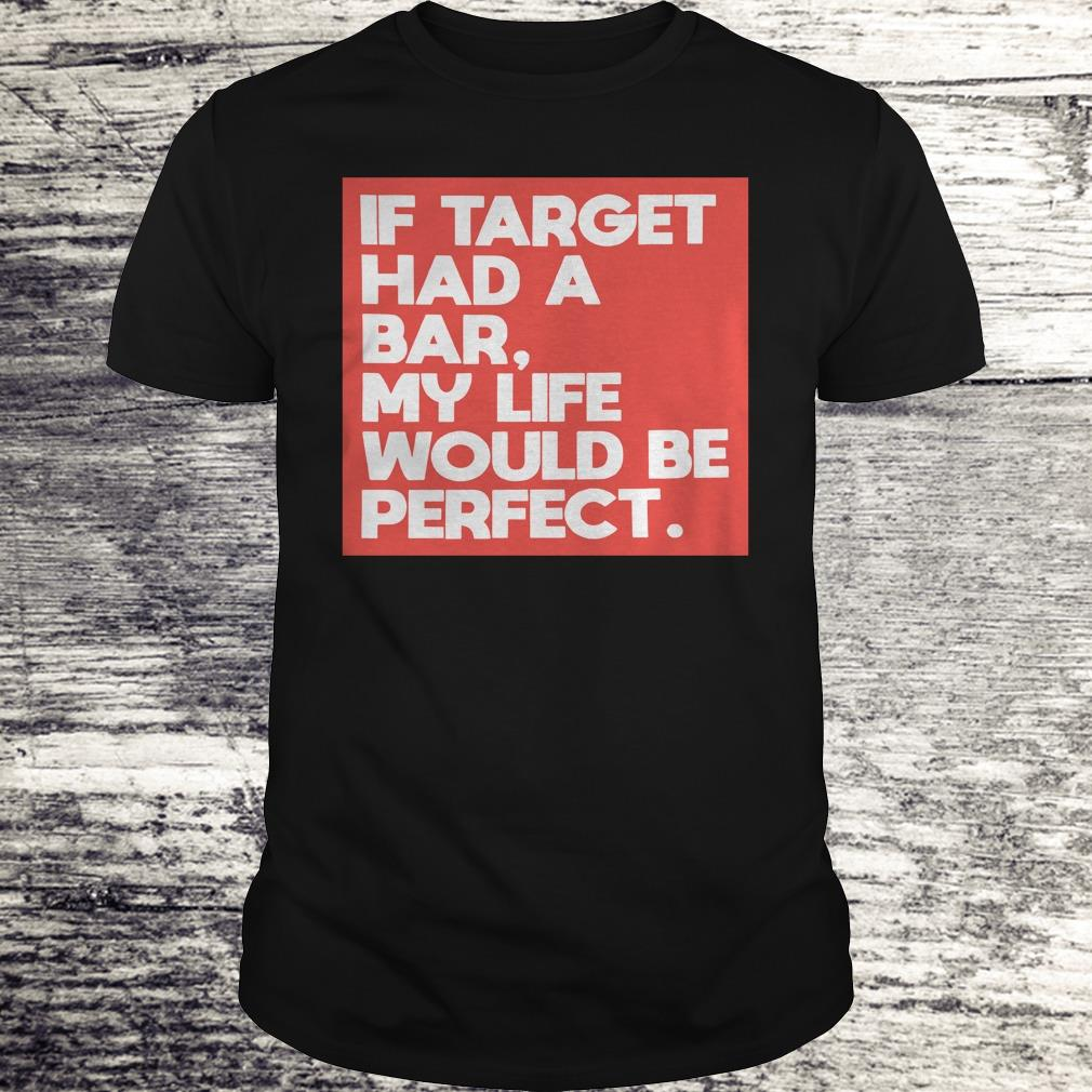 My life would be perfect shirt Classic Guys / Unisex Tee
