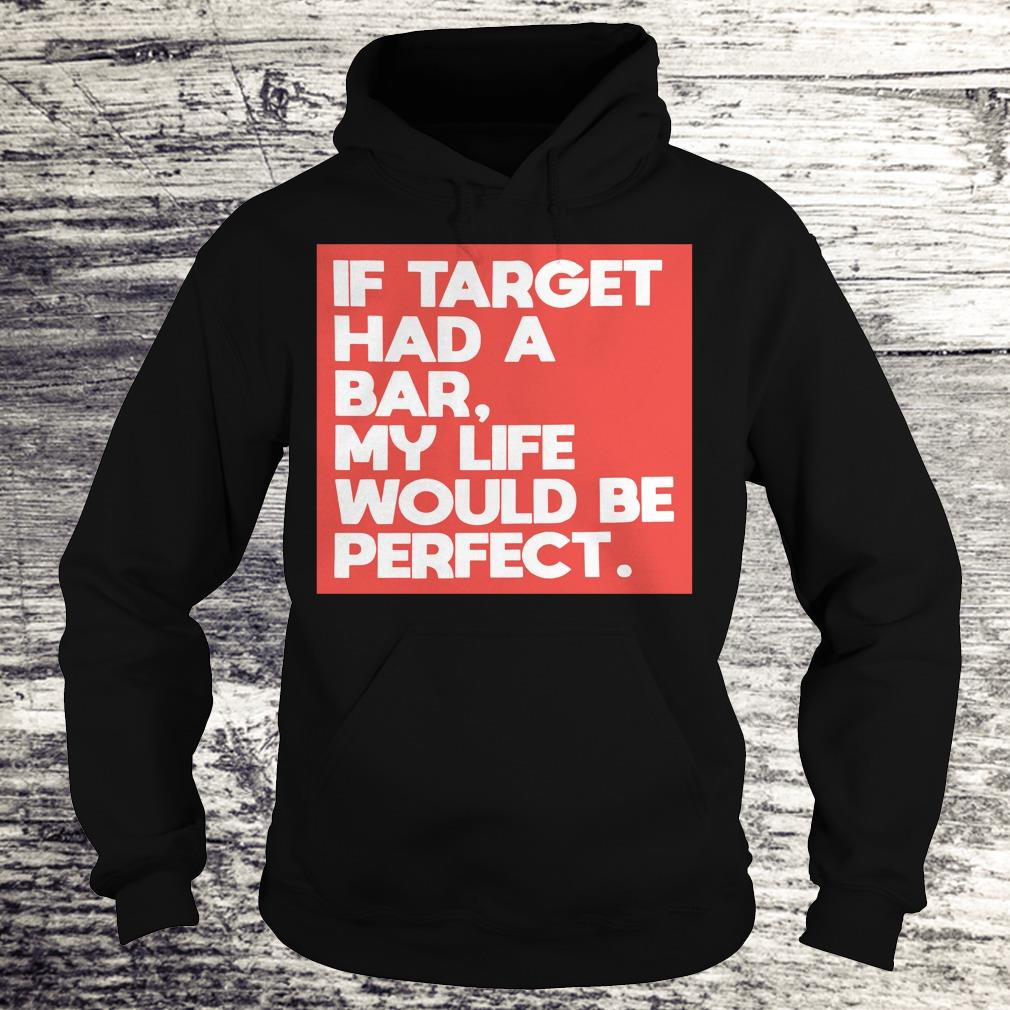 My life would be perfect shirt Hoodie