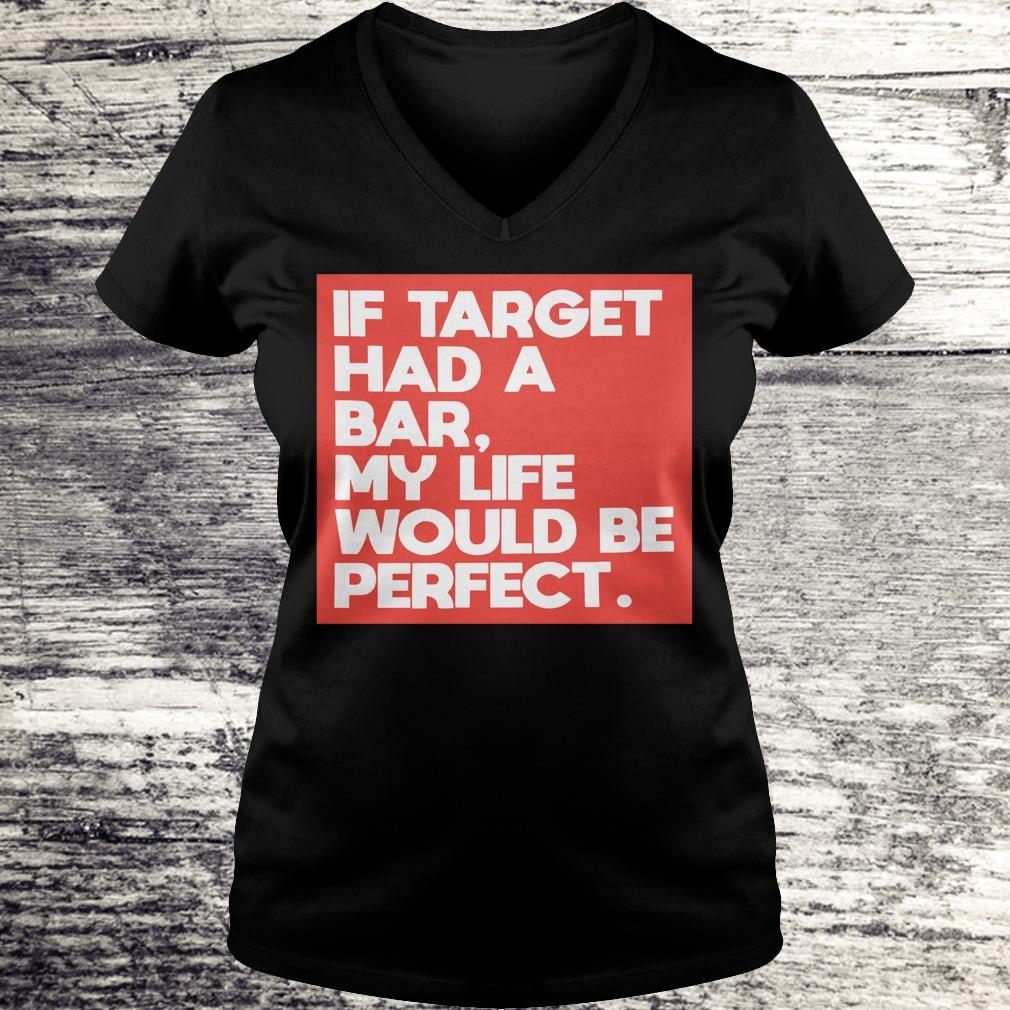 My life would be perfect shirt Ladies V-Neck
