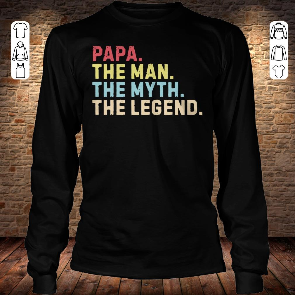 Papa the man the myth the legend shirt Longsleeve Tee Unisex