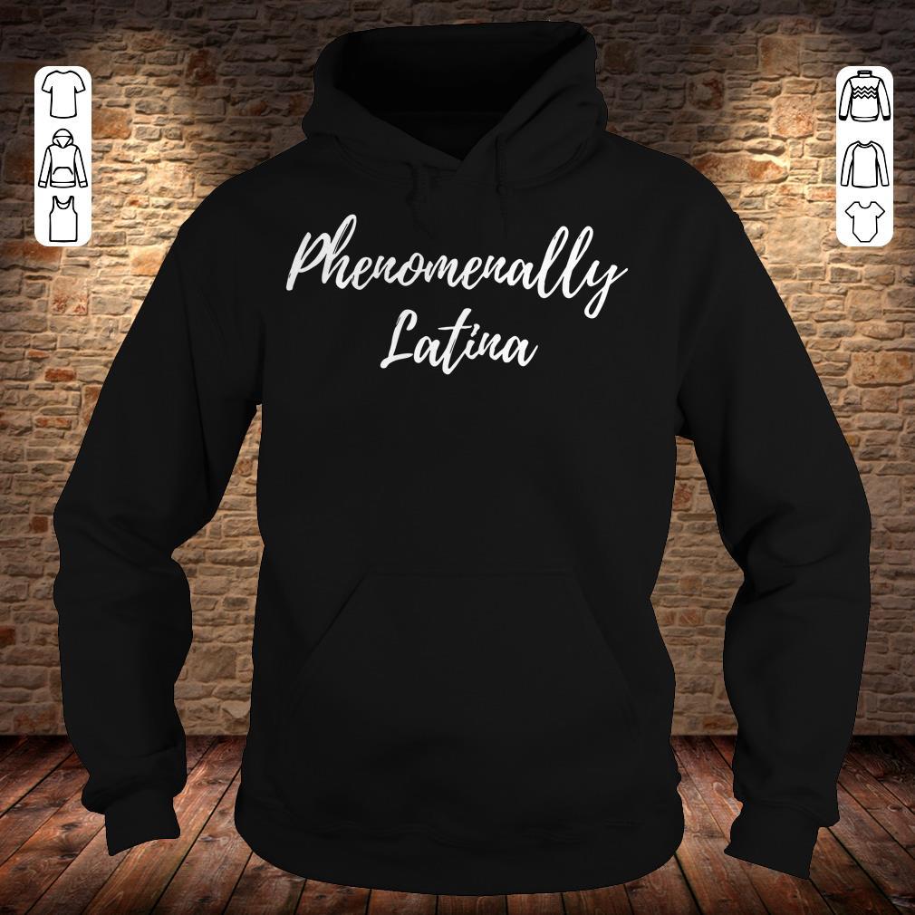 Phenomenally Latina shirt Hoodie