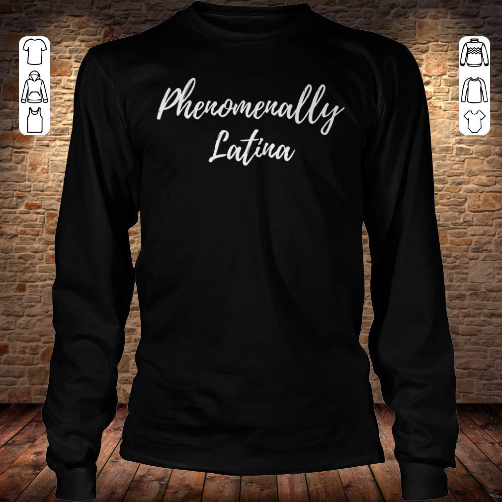 Phenomenally Latina shirt Longsleeve Tee Unisex