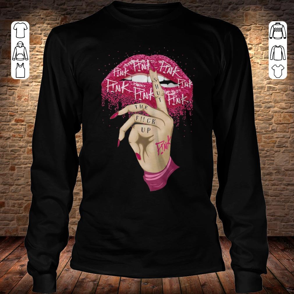 Pink shut the fuck up shirt Longsleeve Tee Unisex