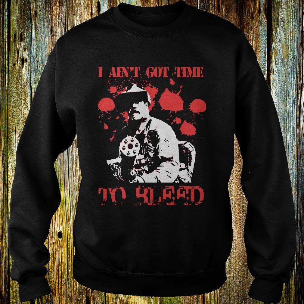 Predator Blain Cooper I ain't got time to bleed shirt