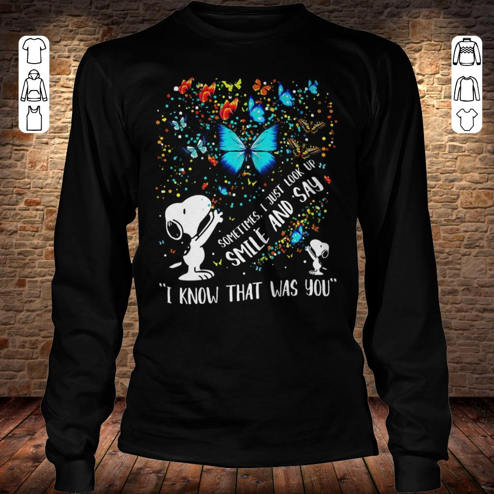 Snoopy sometimes i just look up smile and say I know that was you shirt Longsleeve Tee Unisex
