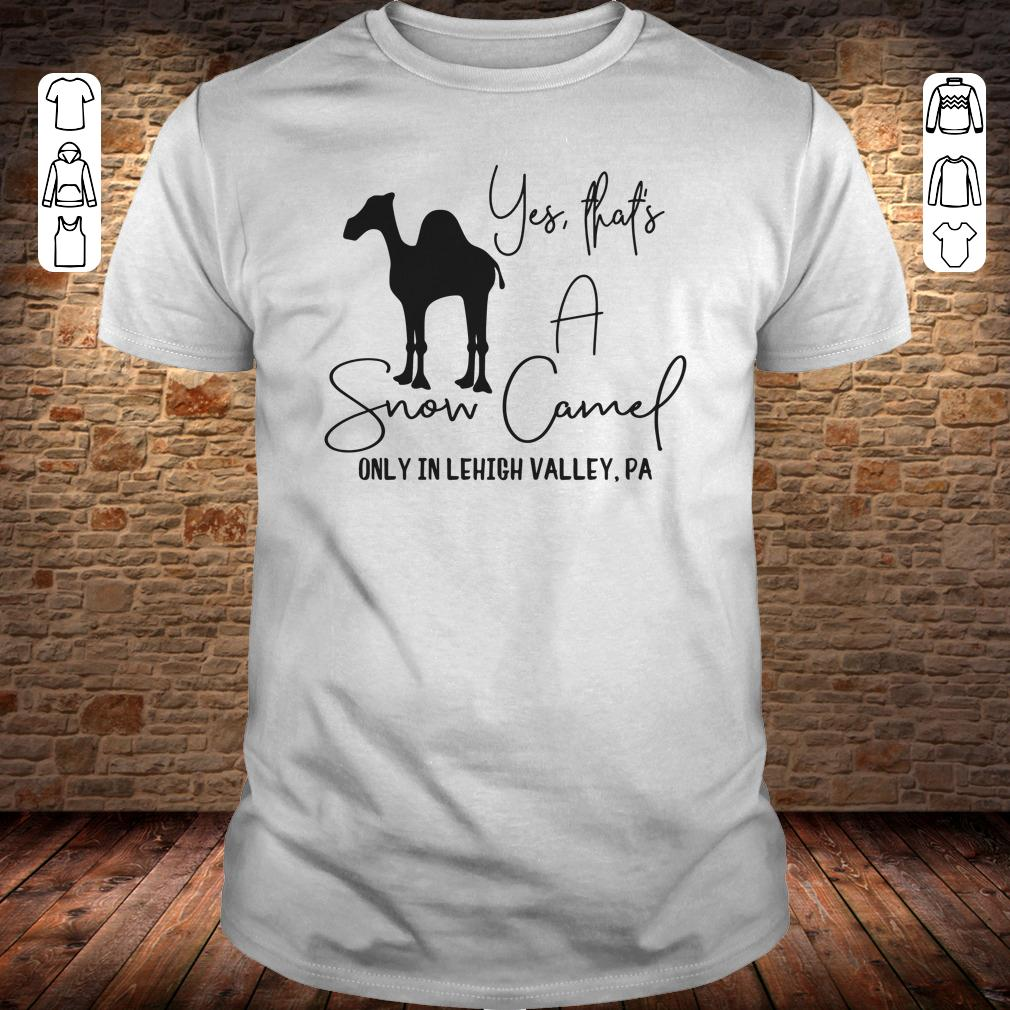 Snow Camel only in lehigh valley shirt Classic Guys / Unisex Tee
