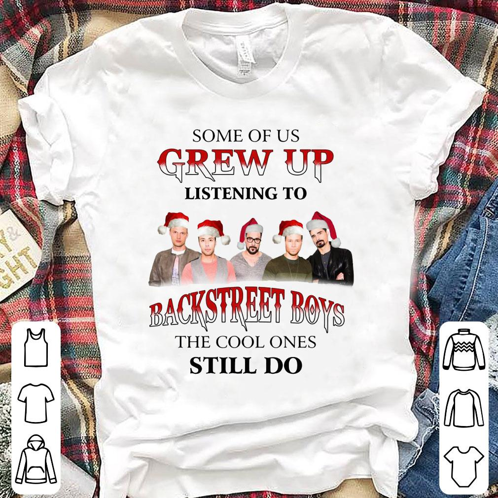 Some of us grew up listening to Backstreet Boys the cool ones still do shirt