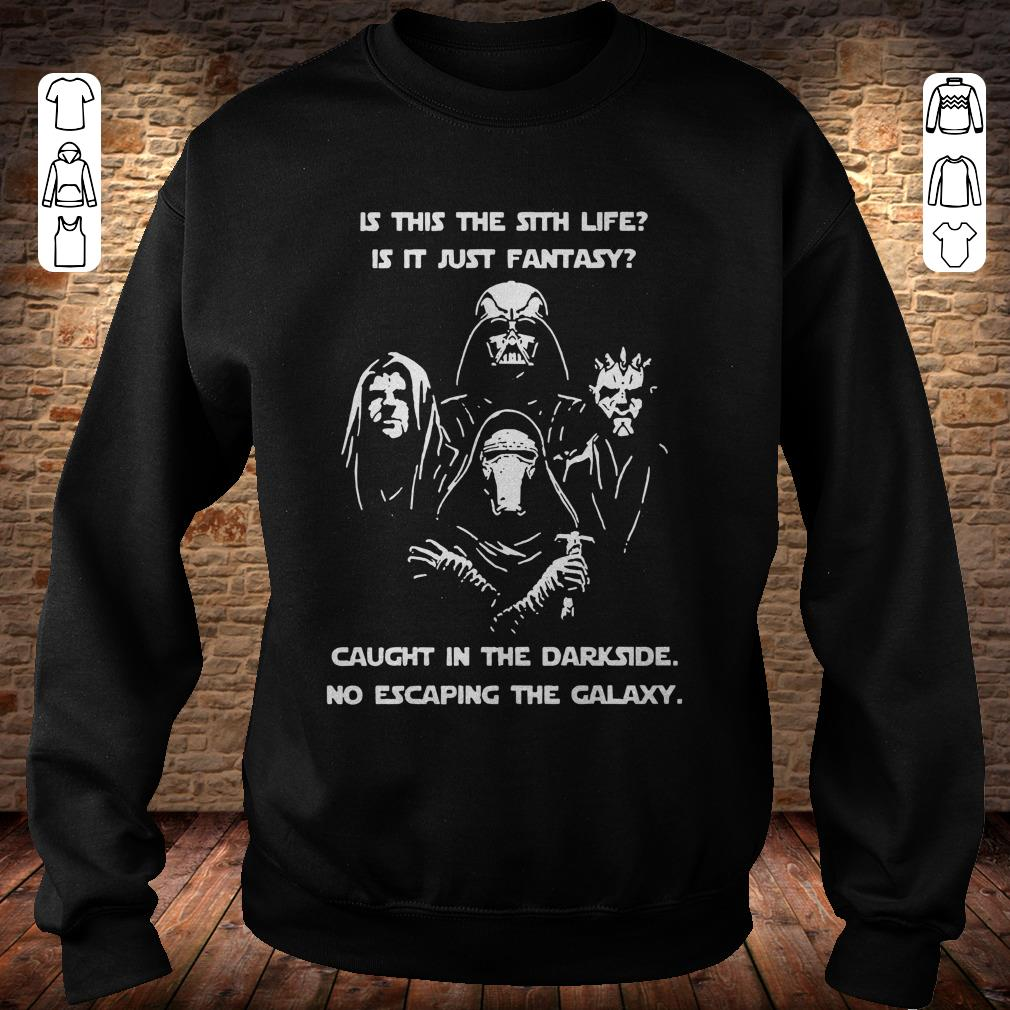 https://rugbyfootballshirt.com/images/2018/11/Star-War-is-this-the-sith-life-or-is-it-fantasy-Caught-in-the-Dark-side-no-escaping-the-galaxy-shirt-Sweatshirt-Unisex.jpg