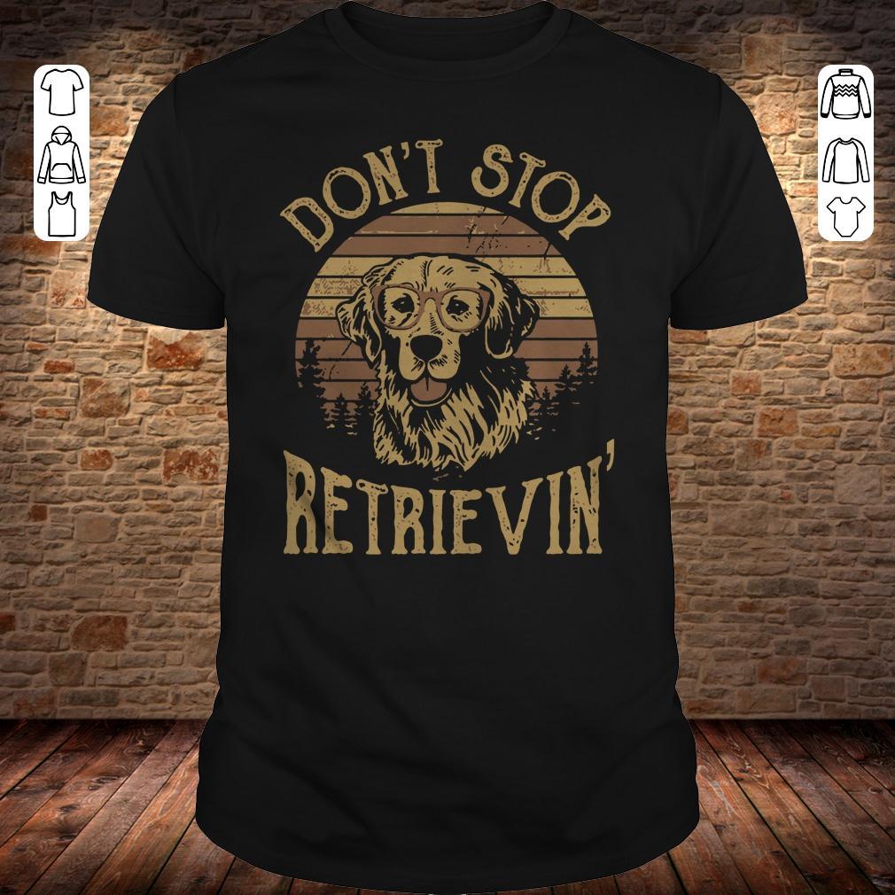 Sunset Don't stop retrievin shirt