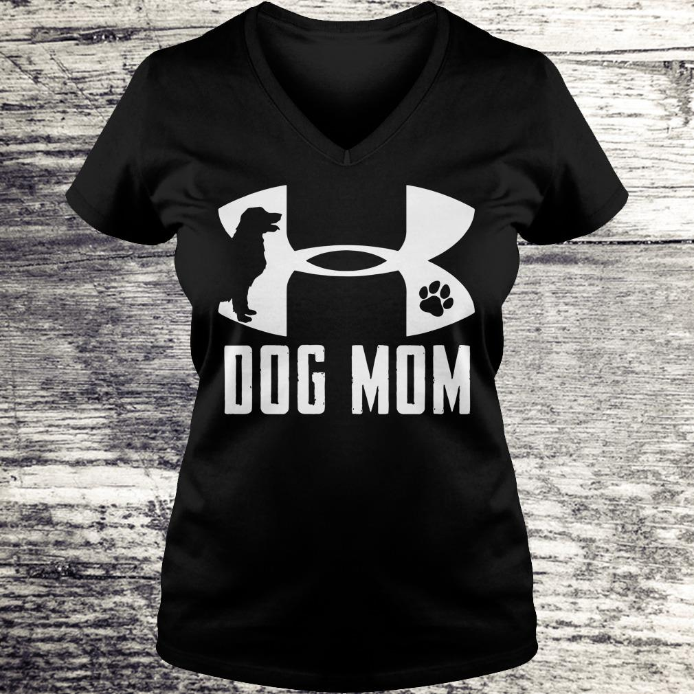 The Best Under Armour Dog mom shirt Ladies V-Neck