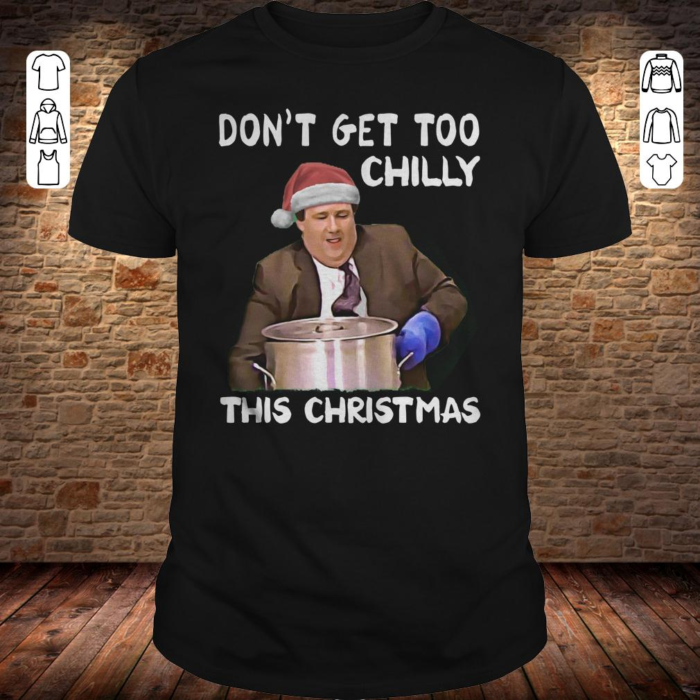 The Office Don't get too chilly this christmas shirt
