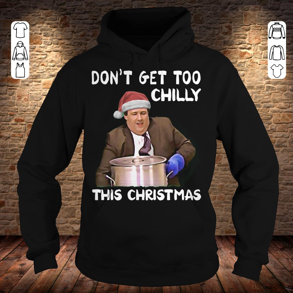 The Office Don't get too chilly this christmas shirt Hoodie