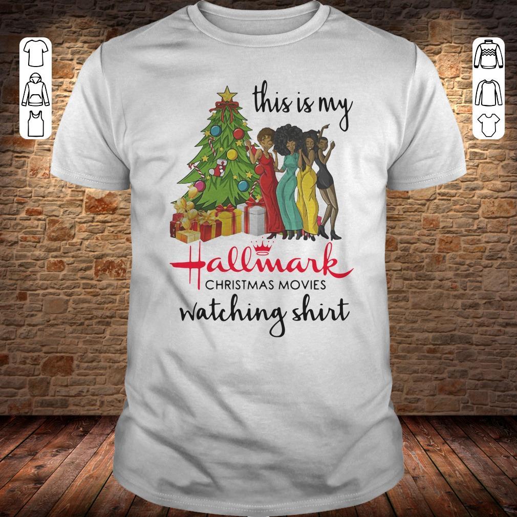 This is my Black girls Hallmark Christmas movie watching shirt