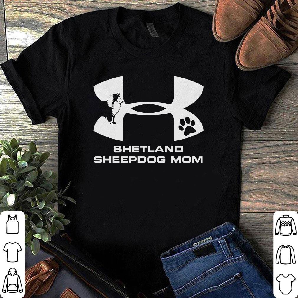 Under Armour Shetland Sheepdog Mom shirt