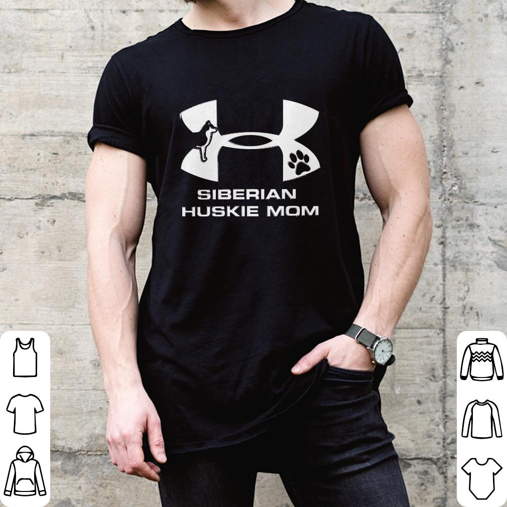 Under Armour Siberian Huskie Mom shirt