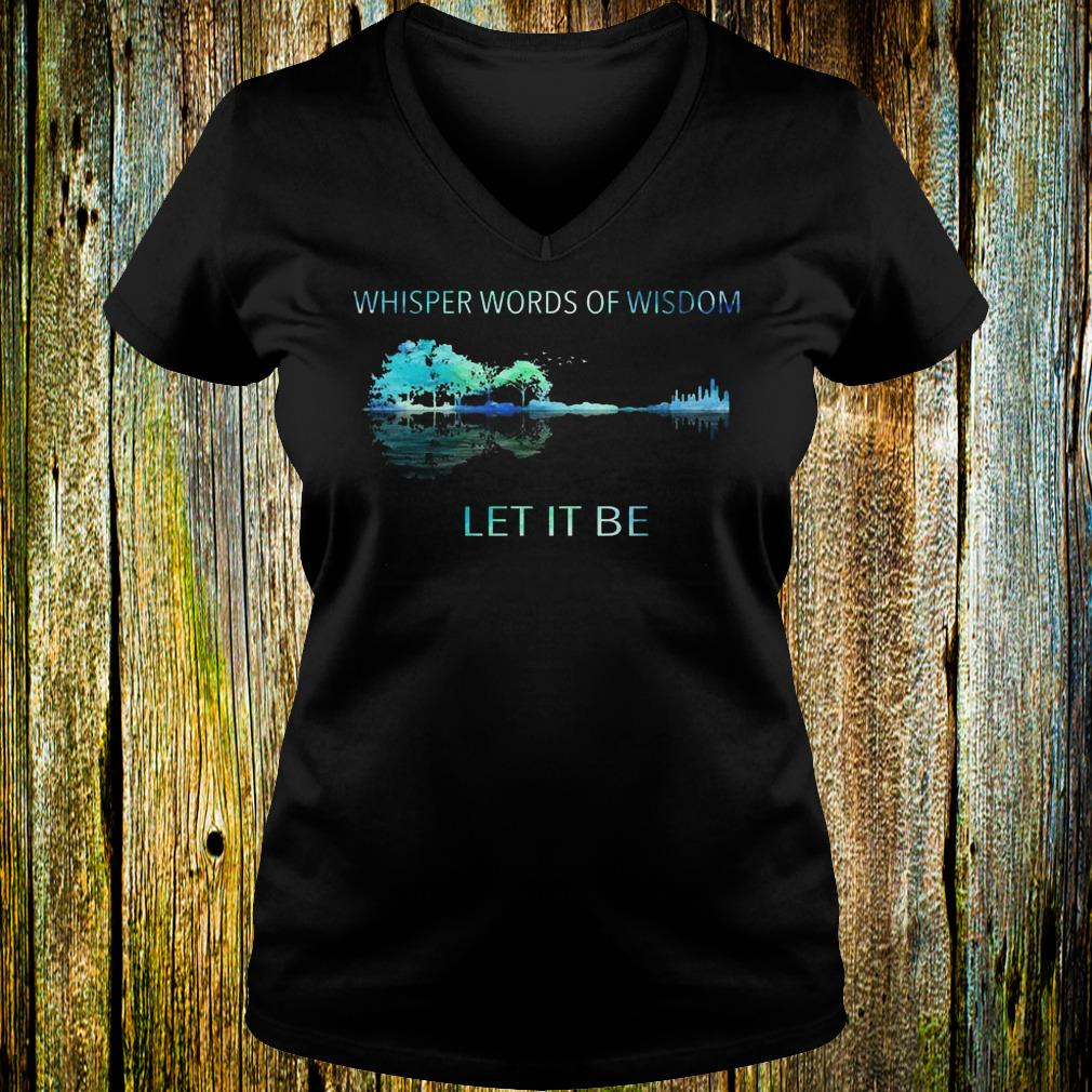 Whisper words of wisdom let it be shirt Ladies V-Neck