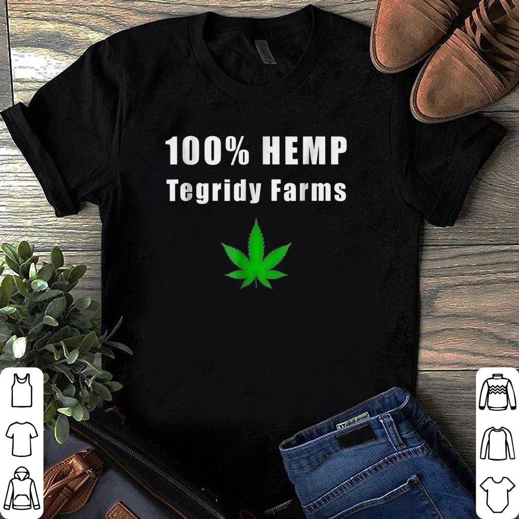b556bbfa 100% HEMP Tegridy Farms shirt, hoodie,sweater, longsleeve, sweatshirt