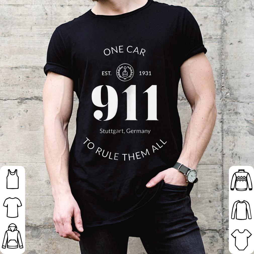 911 One Car To Rule Them All shirt