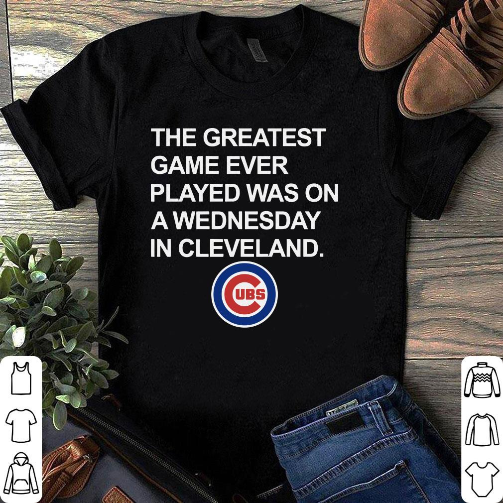 Chicago Cubs The greatest game ever played was on a wednesday in cleveland shirt 1