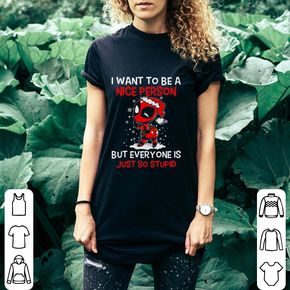 Deadpool Lady I Want To Be A Nice Person shirt
