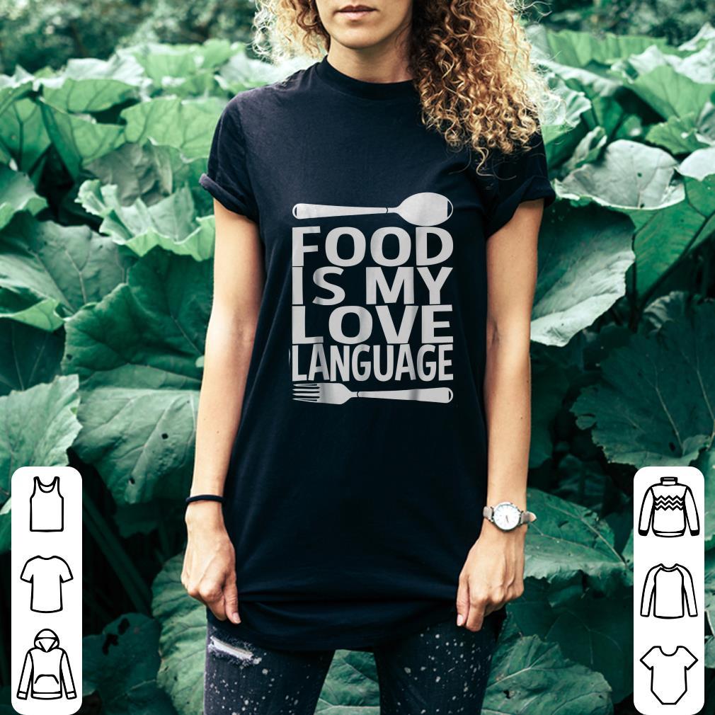Food Is My Love Language Spoon Fork shirt 3