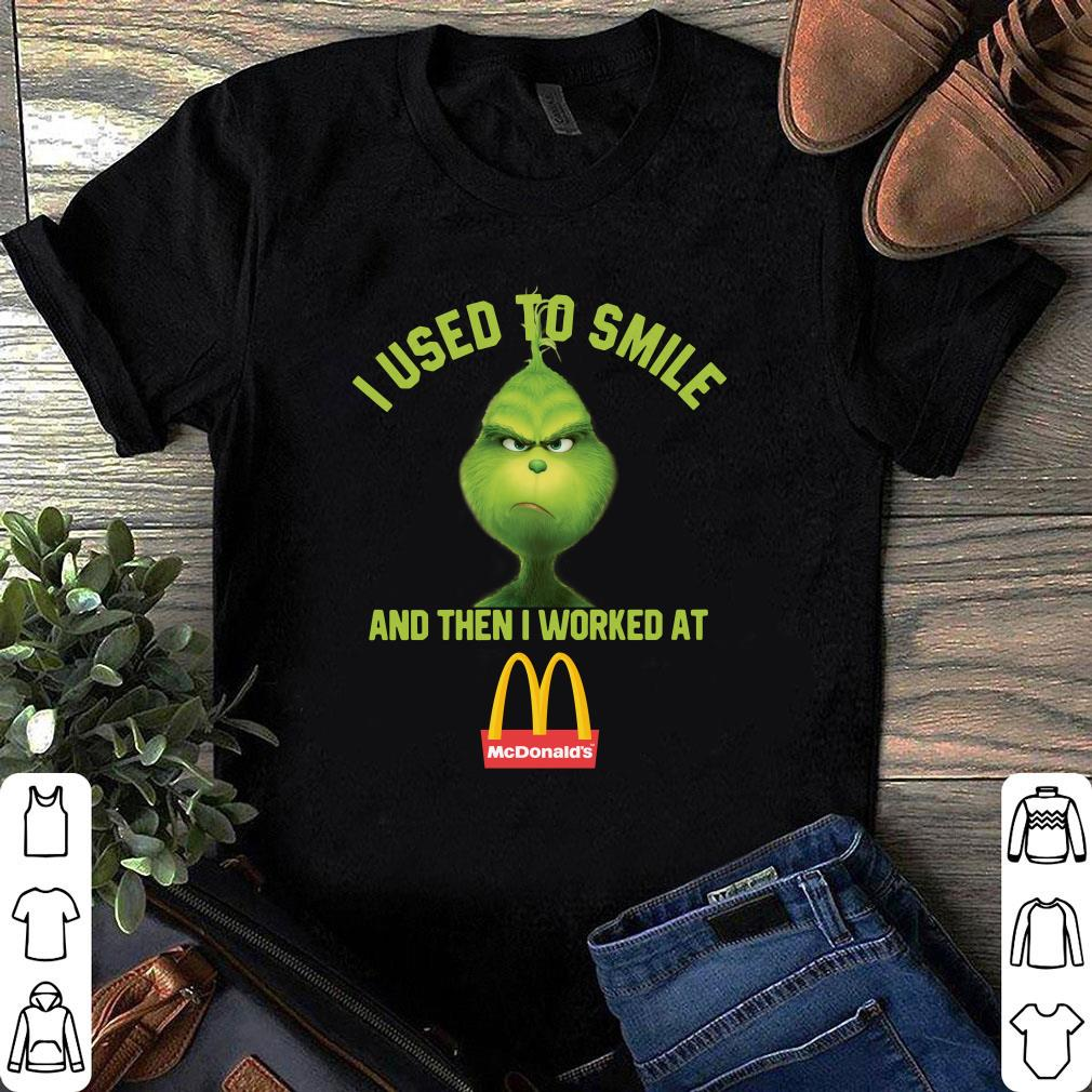 I used to smile and then I worked at McDonald's Grinch shirt