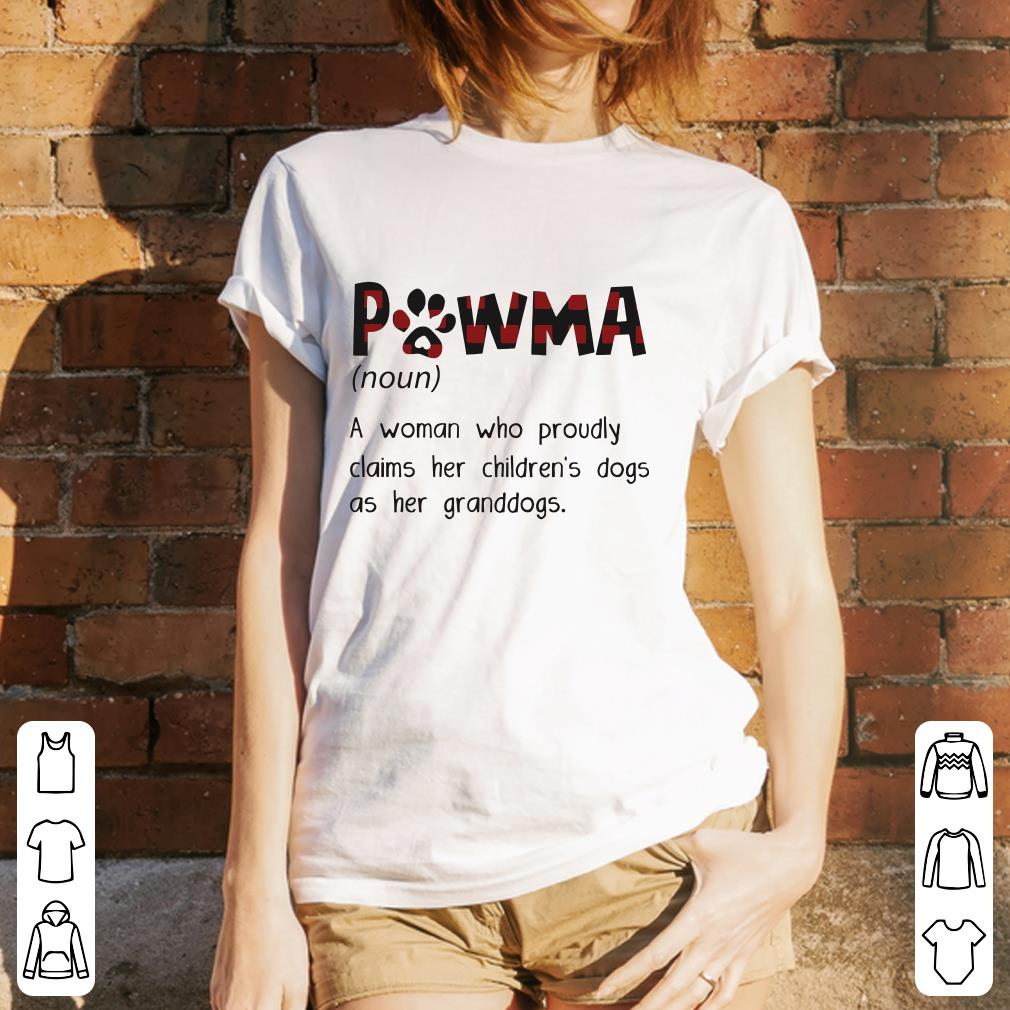 Pawma Definition a woman who proudly claims her children's dogs as her granddogs shirt 3